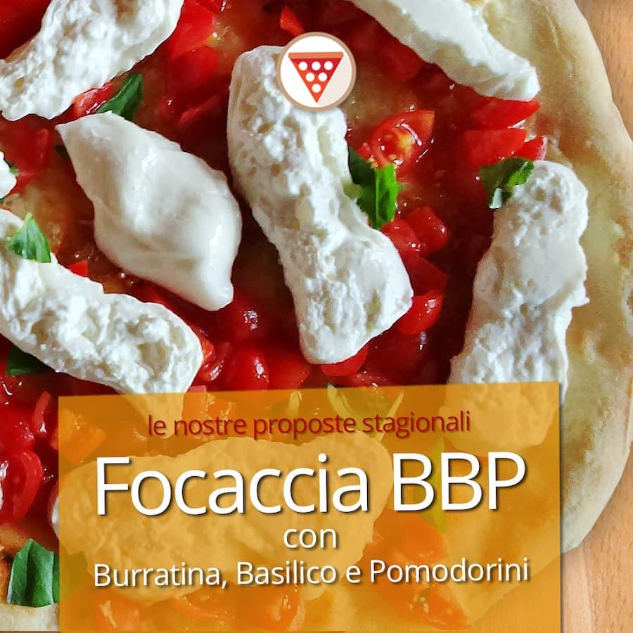 focaccia burratina basilico e pomodorini